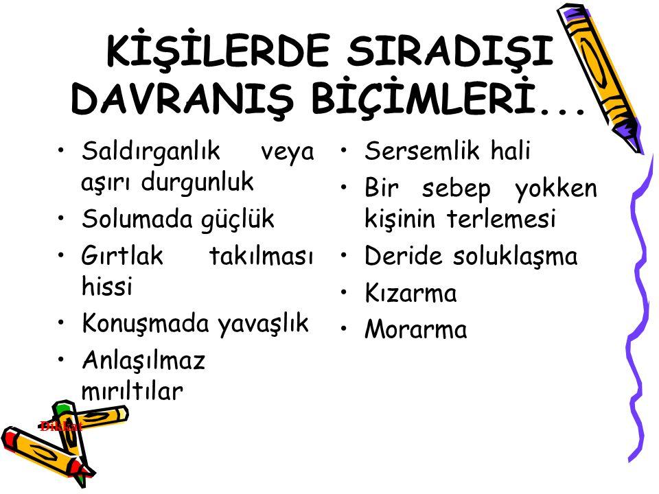 KİŞİLERDE SIRADIŞI DAVRANIŞ BİÇİMLERİ...