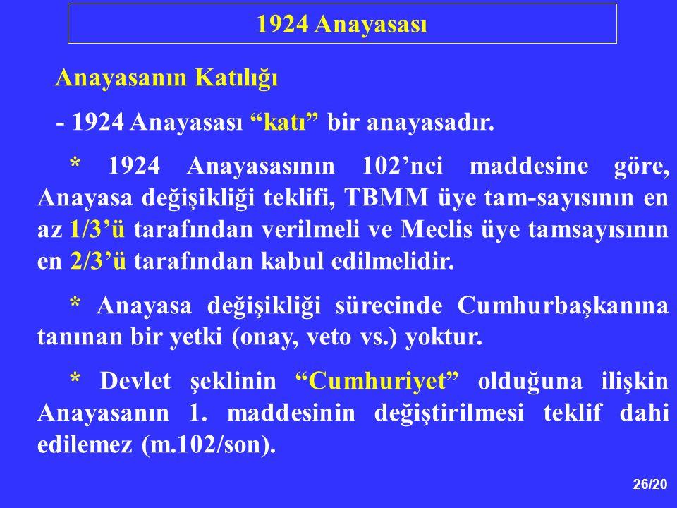 1924 Anayasası Anayasanın Katılığı. - 1924 Anayasası katı bir anayasadır.