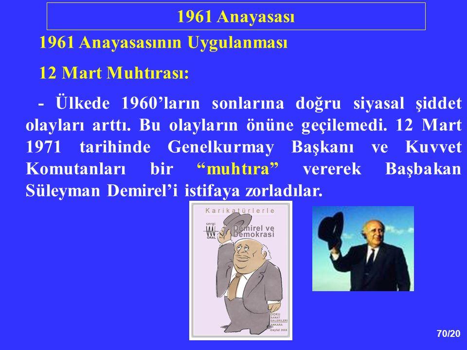 1961 Anayasası 1961 Anayasasının Uygulanması. 12 Mart Muhtırası: