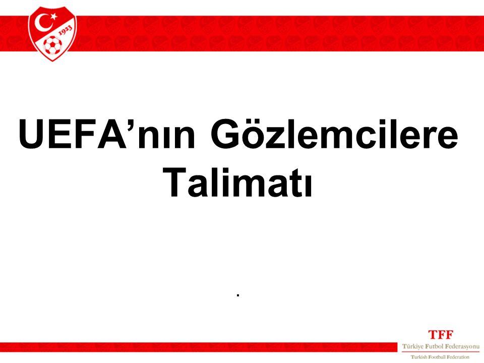 UEFA'nın Gözlemcilere Talimatı .