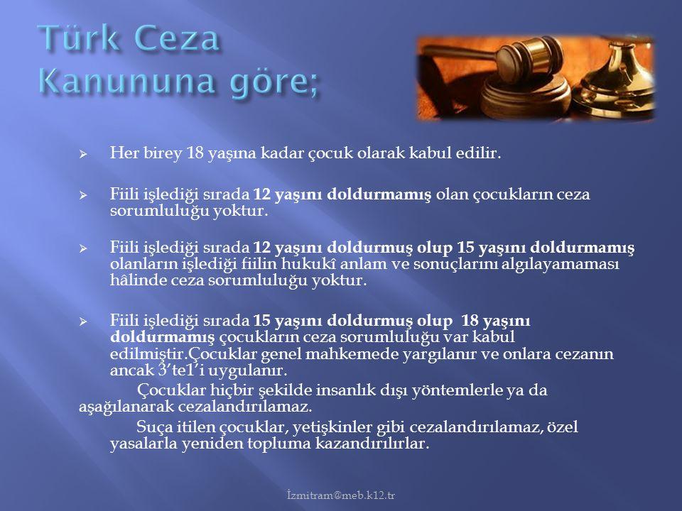 Türk Ceza Kanununa göre;