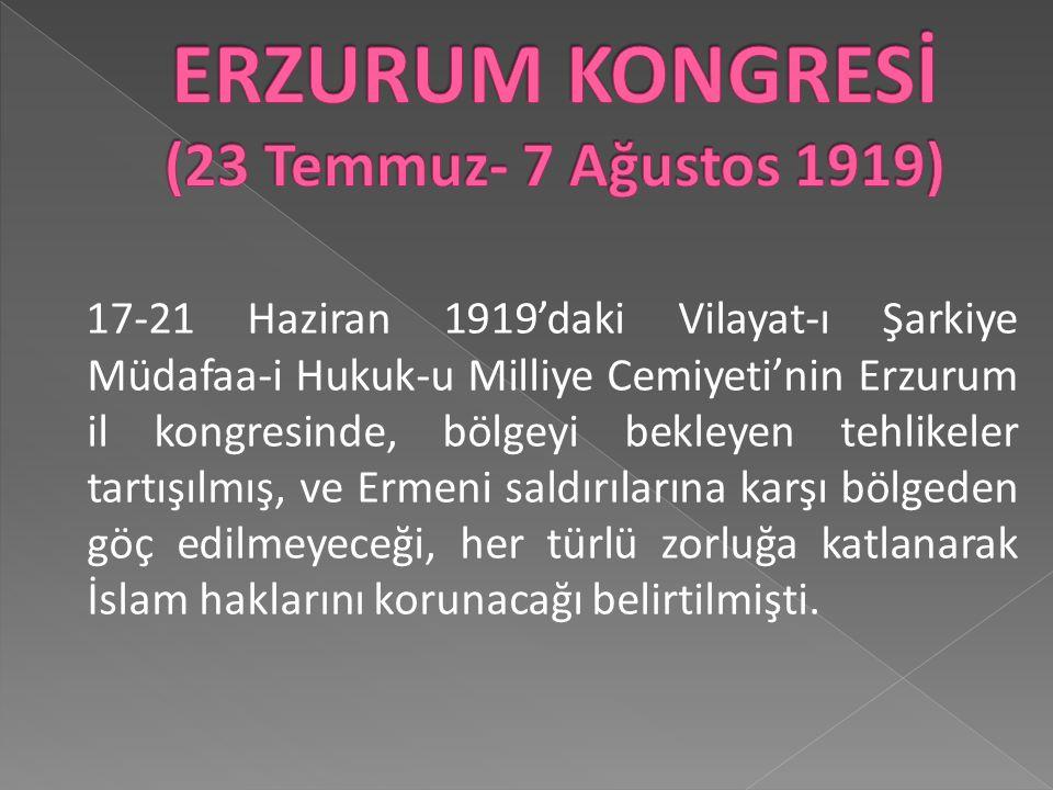 ERZURUM KONGRESİ (23 Temmuz- 7 Ağustos 1919)