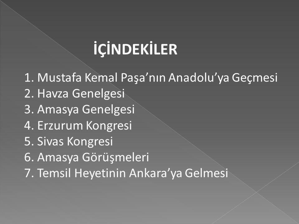 İÇİNDEKİLER 1. Mustafa Kemal Paşa'nın Anadolu'ya Geçmesi