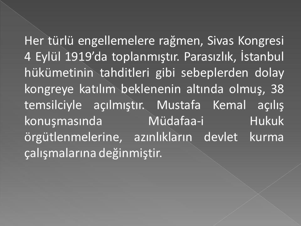 Her türlü engellemelere rağmen, Sivas Kongresi 4 Eylül 1919'da toplanmıştır.