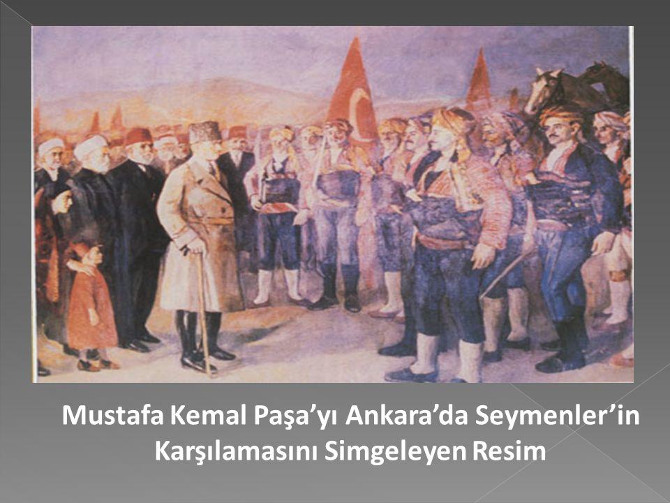 Mustafa Kemal Paşa'yı Ankara'da Seymenler'in Karşılamasını Simgeleyen Resim