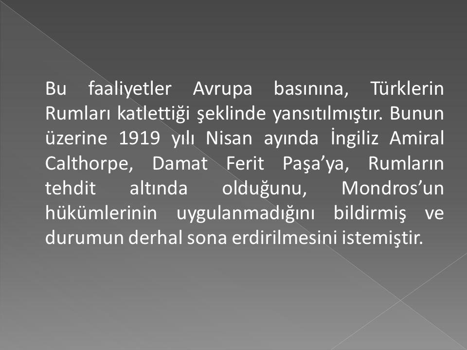Bu faaliyetler Avrupa basınına, Türklerin Rumları katlettiği şeklinde yansıtılmıştır.
