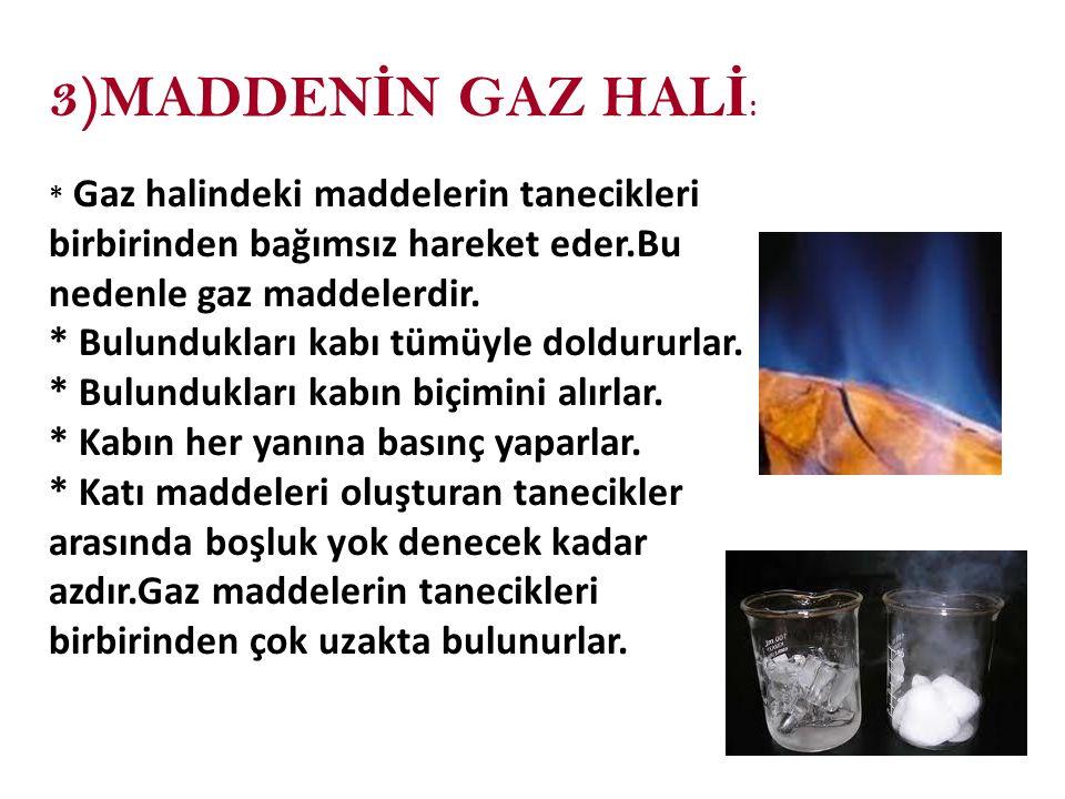 3)MADDENİN GAZ HALİ: