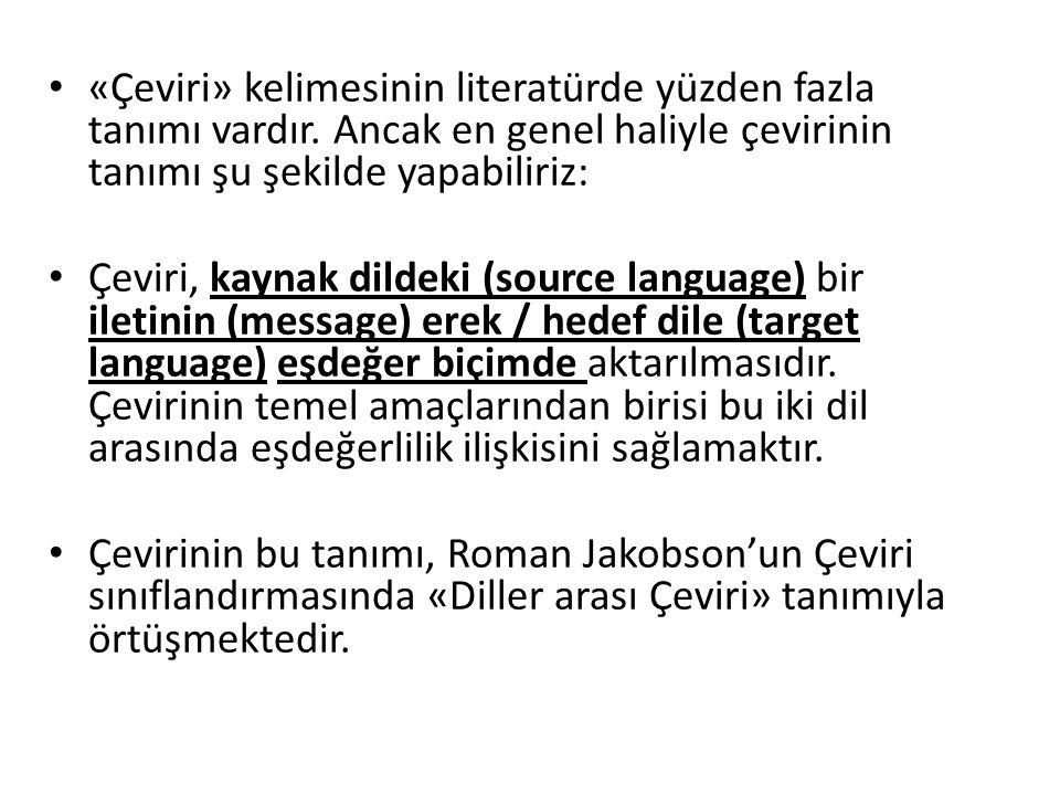 «Çeviri» kelimesinin literatürde yüzden fazla tanımı vardır
