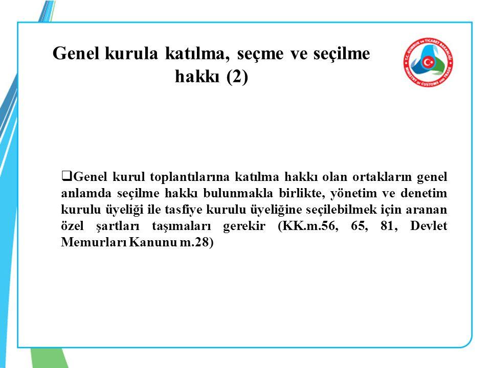 Genel kurula katılma, seçme ve seçilme hakkı (2)