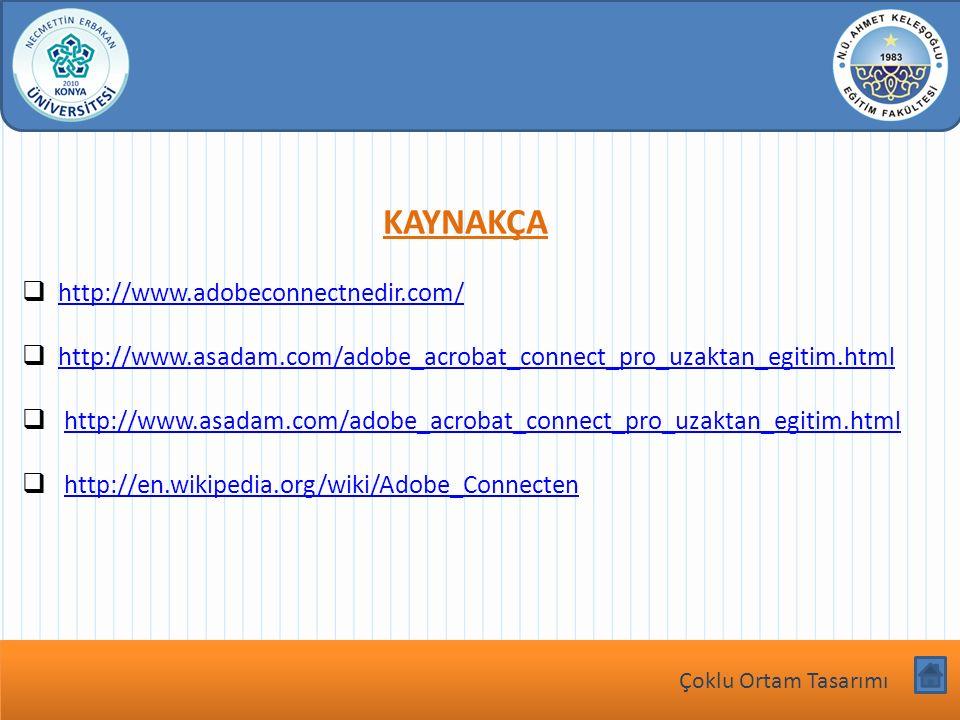 KAYNAKÇA http://www.adobeconnectnedir.com/
