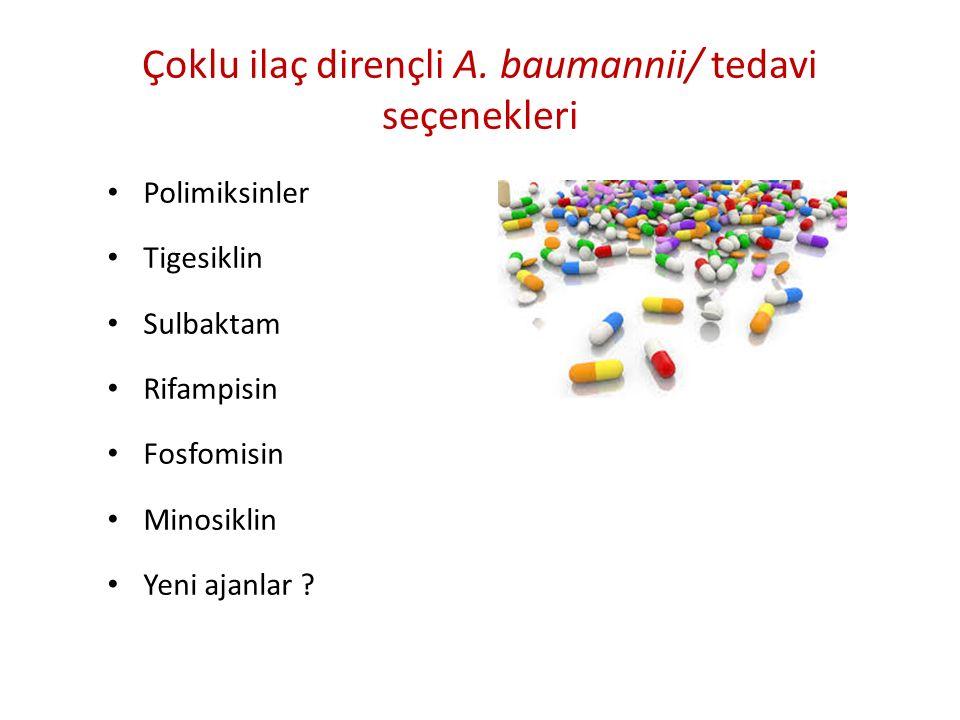 Çoklu ilaç dirençli A. baumannii/ tedavi seçenekleri
