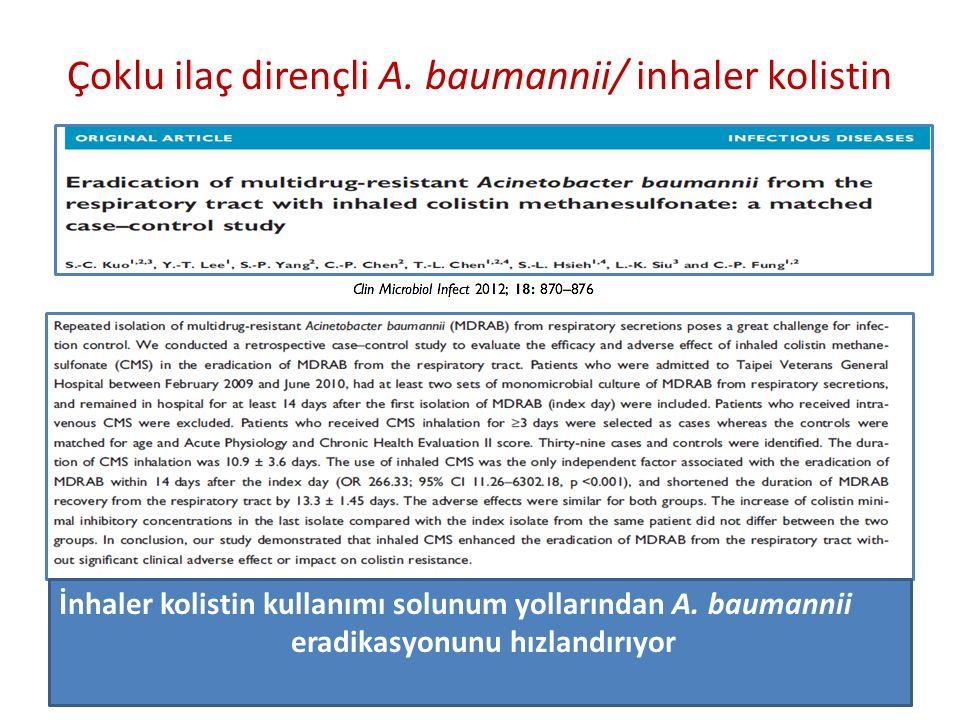 Çoklu ilaç dirençli A. baumannii/ inhaler kolistin
