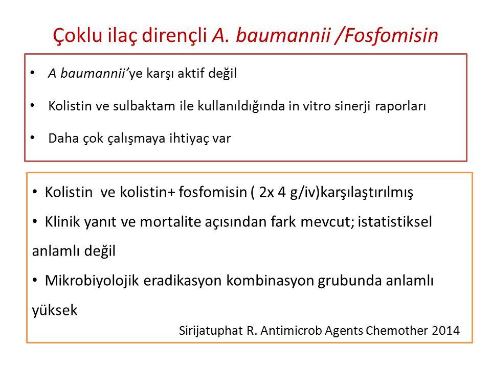 Çoklu ilaç dirençli A. baumannii /Fosfomisin