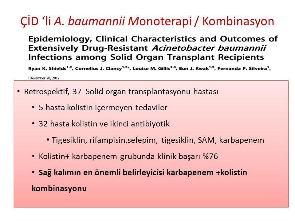 ÇİD 'li A. baumannii Monoterapi / Kombinasyon