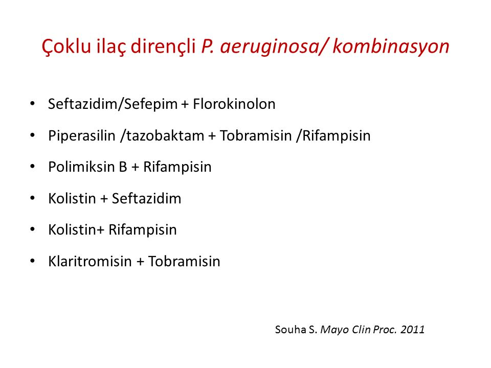 Çoklu ilaç dirençli P. aeruginosa/ kombinasyon