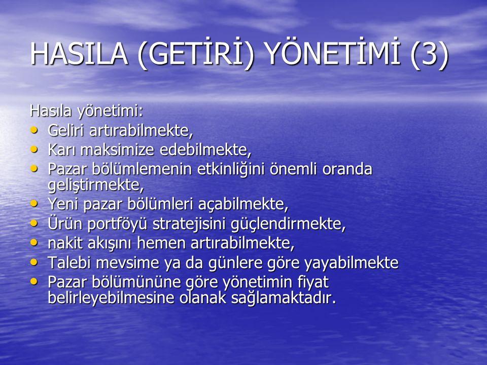 HASILA (GETİRİ) YÖNETİMİ (3)