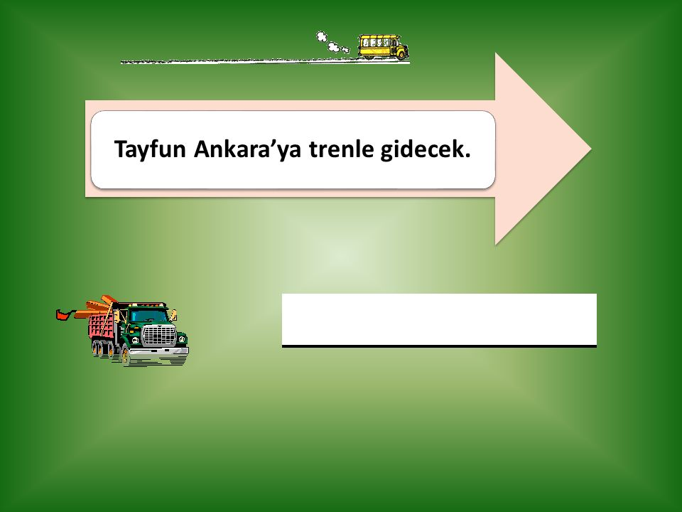 Tayfun Ankara'ya trenle gidecek.