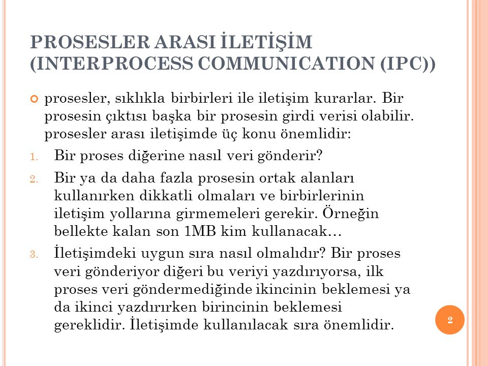 PROSESLER ARASI İLETİŞİM (INTERPROCESS COMMUNICATION (IPC))