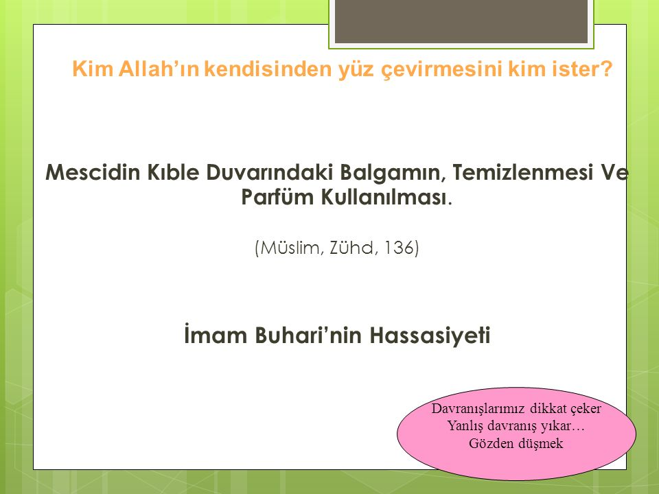Kim Allah'ın kendisinden yüz çevirmesini kim ister