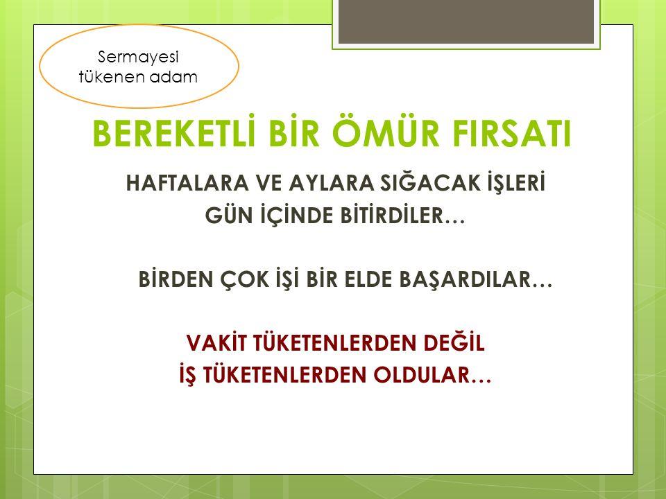 BEREKETLİ BİR ÖMÜR FIRSATI
