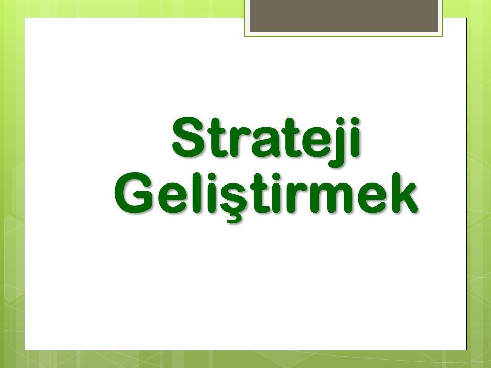 Strateji Geliştirmek
