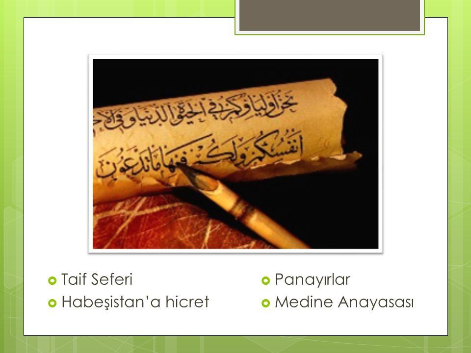 Taif Seferi Habeşistan'a hicret Panayırlar Medine Anayasası
