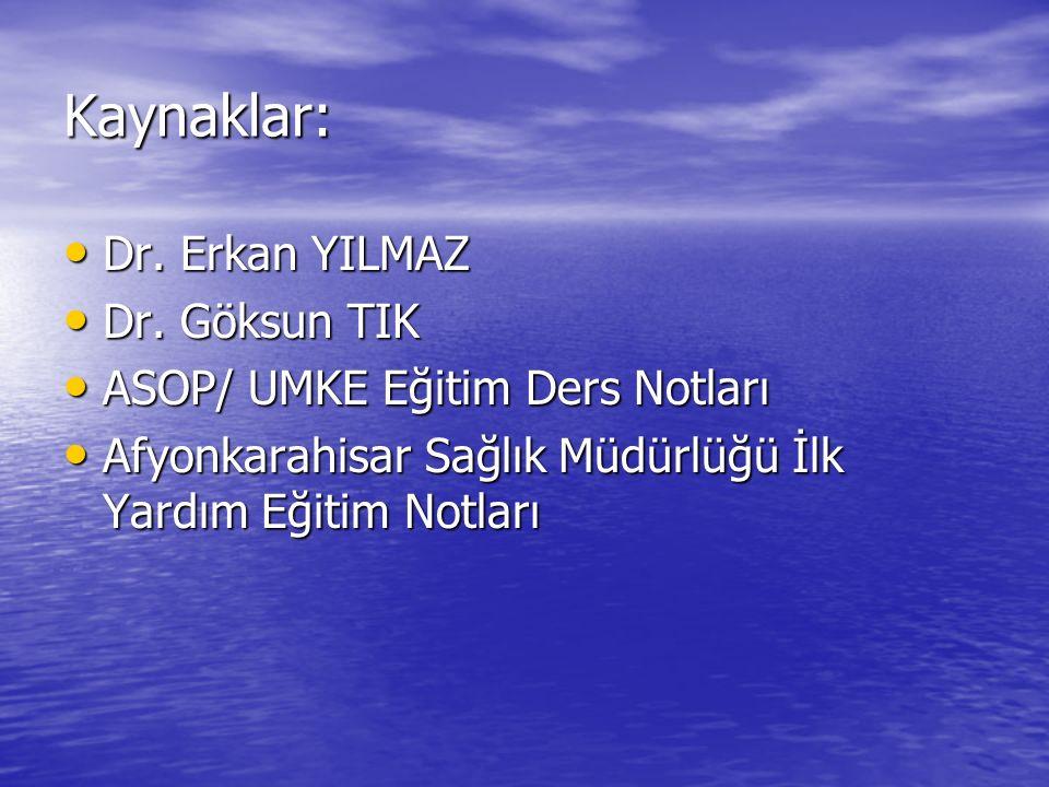 Kaynaklar: Dr. Erkan YILMAZ Dr. Göksun TIK