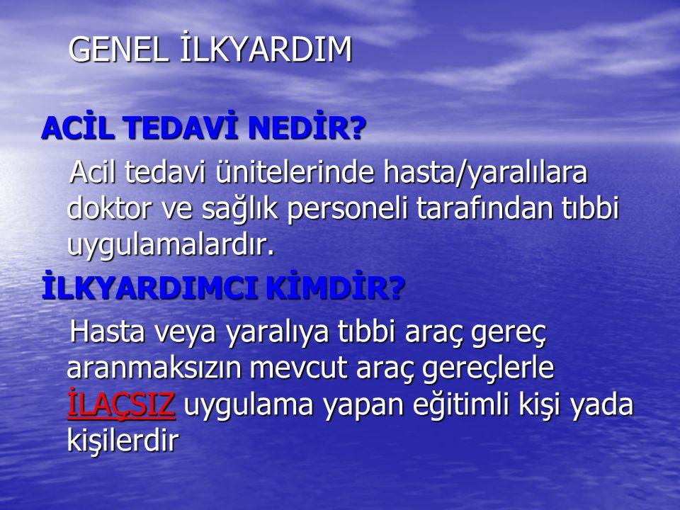 GENEL İLKYARDIM ACİL TEDAVİ NEDİR