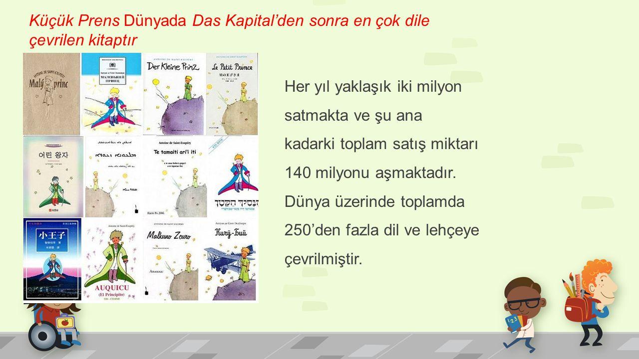 Küçük Prens Dünyada Das Kapital'den sonra en çok dile çevrilen kitaptır