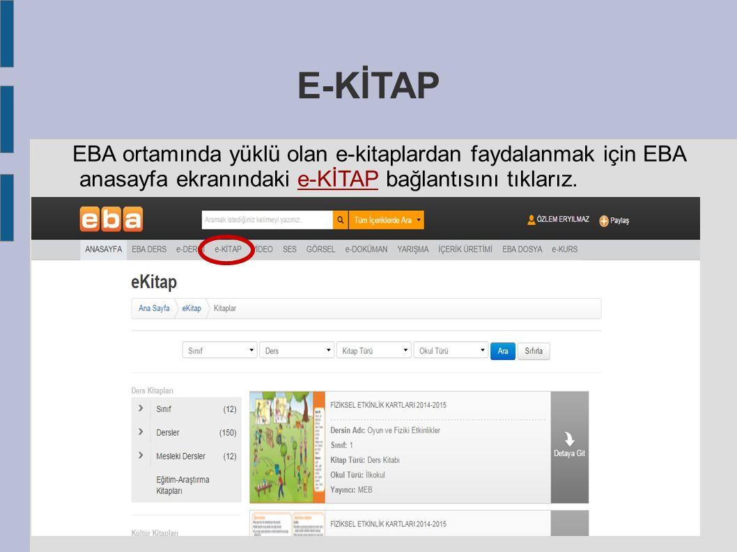 E-KİTAP EBA ortamında yüklü olan e-kitaplardan faydalanmak için EBA anasayfa ekranındaki e-KİTAP bağlantısını tıklarız.