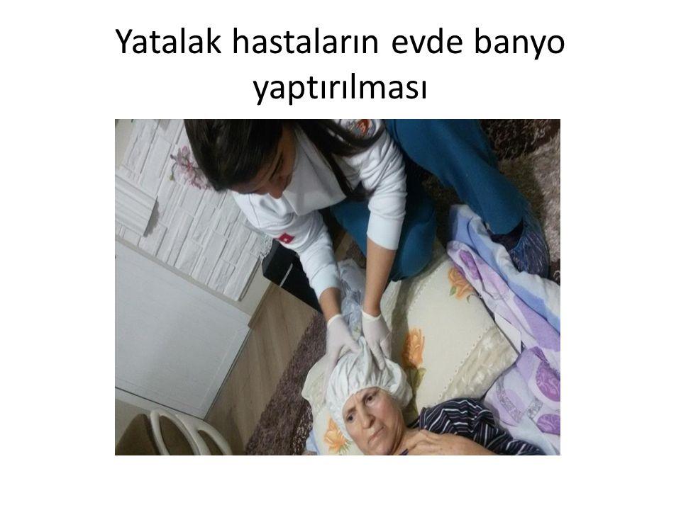 Yatalak hastaların evde banyo yaptırılması