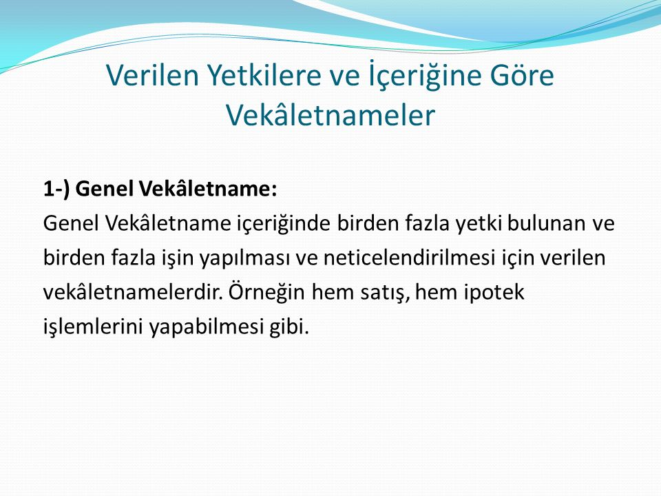 Verilen Yetkilere ve İçeriğine Göre Vekâletnameler