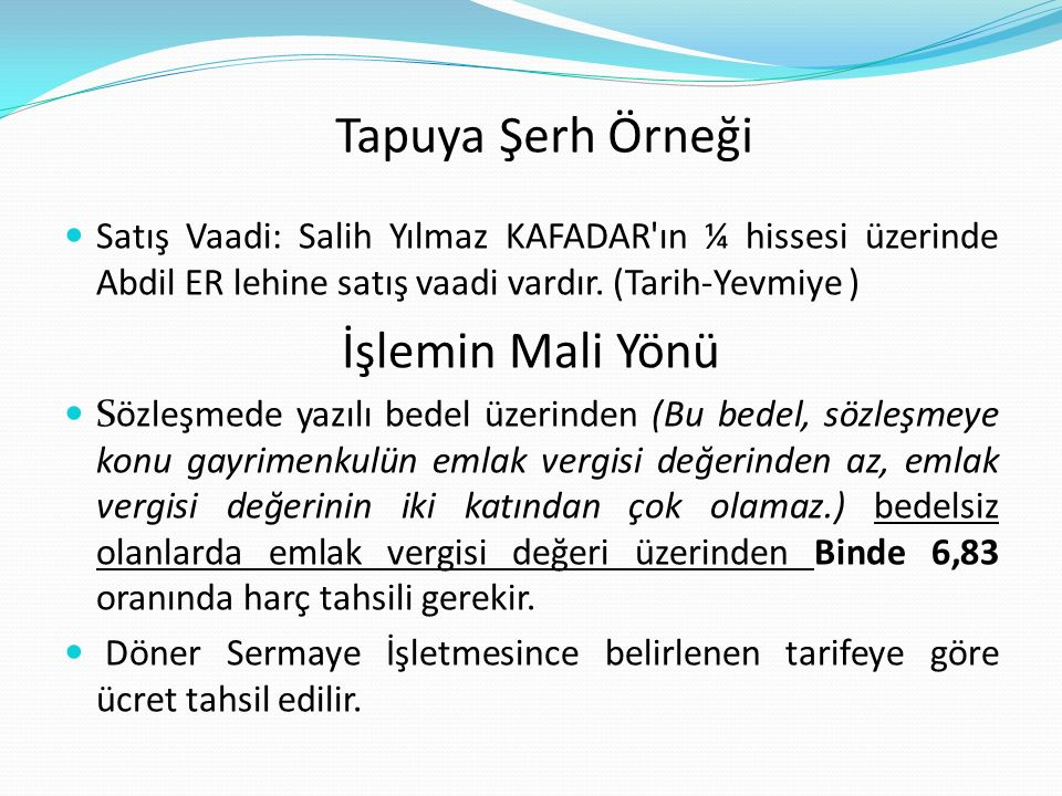 Tapuya Şerh Örneği İşlemin Mali Yönü
