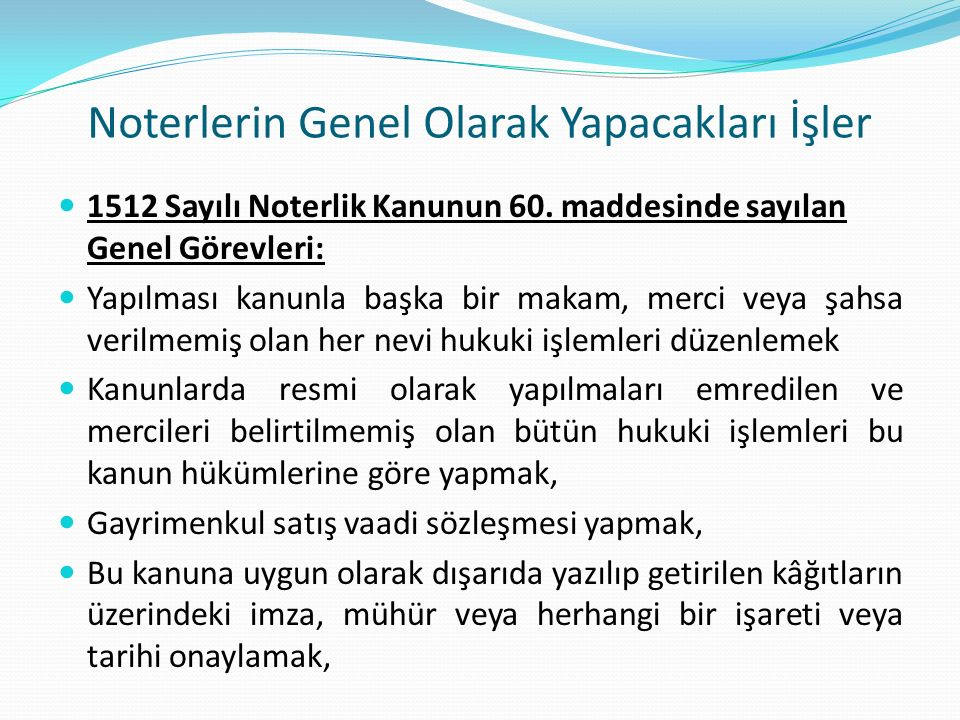 Noterlerin Genel Olarak Yapacakları İşler