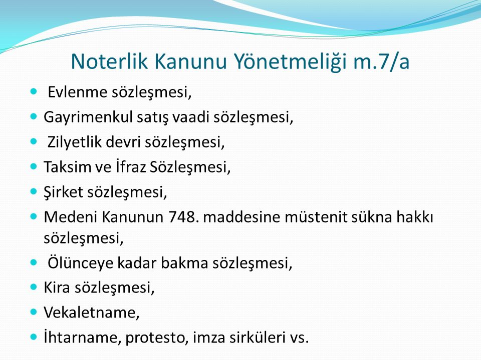 Noterlik Kanunu Yönetmeliği m.7/a