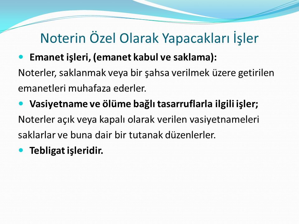 Noterin Özel Olarak Yapacakları İşler