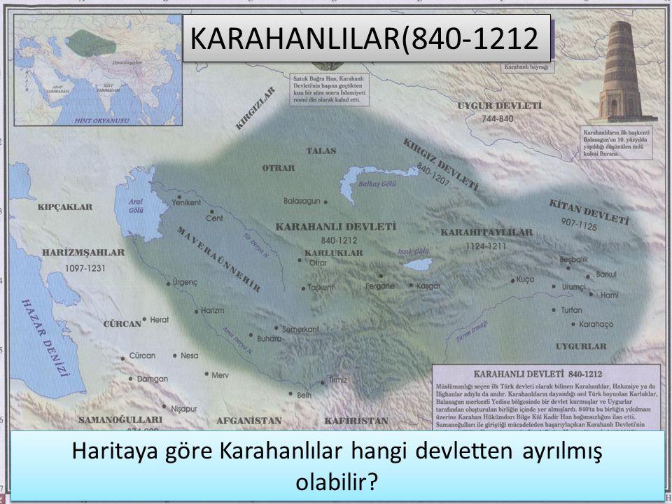 Haritaya göre Karahanlılar hangi devletten ayrılmış