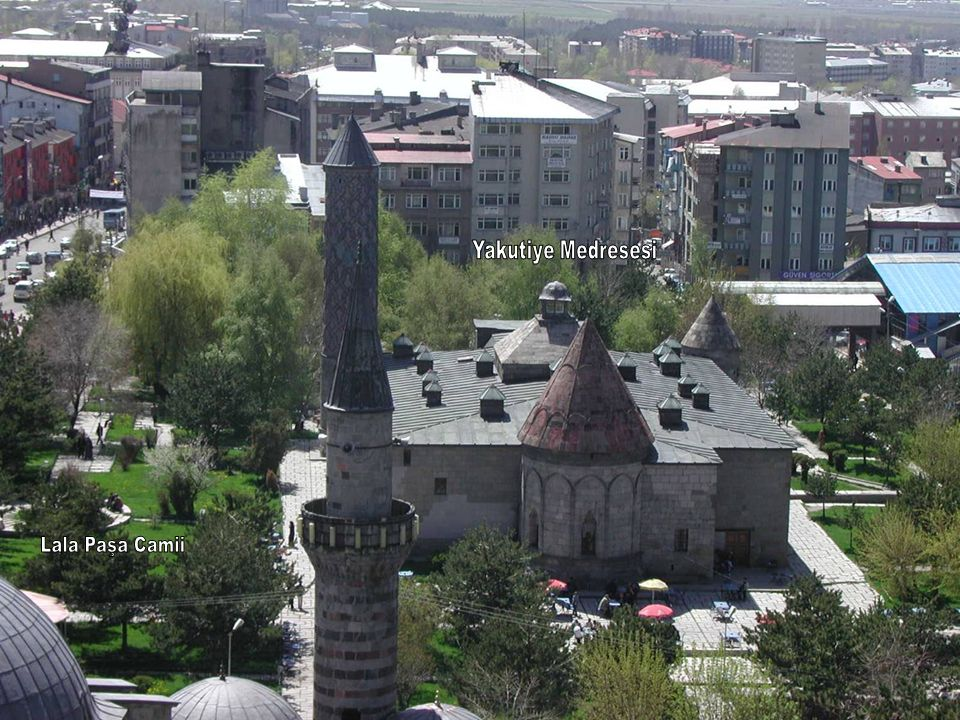Yakutiye Medresesi Lala Paşa Camii