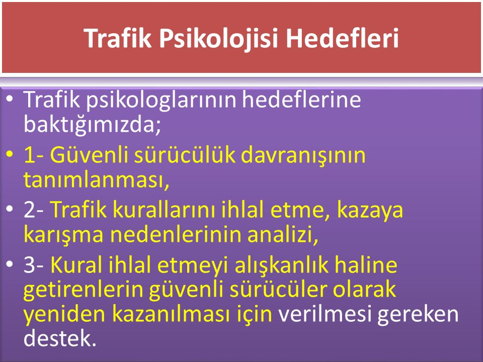 Trafik Psikolojisi Hedefleri