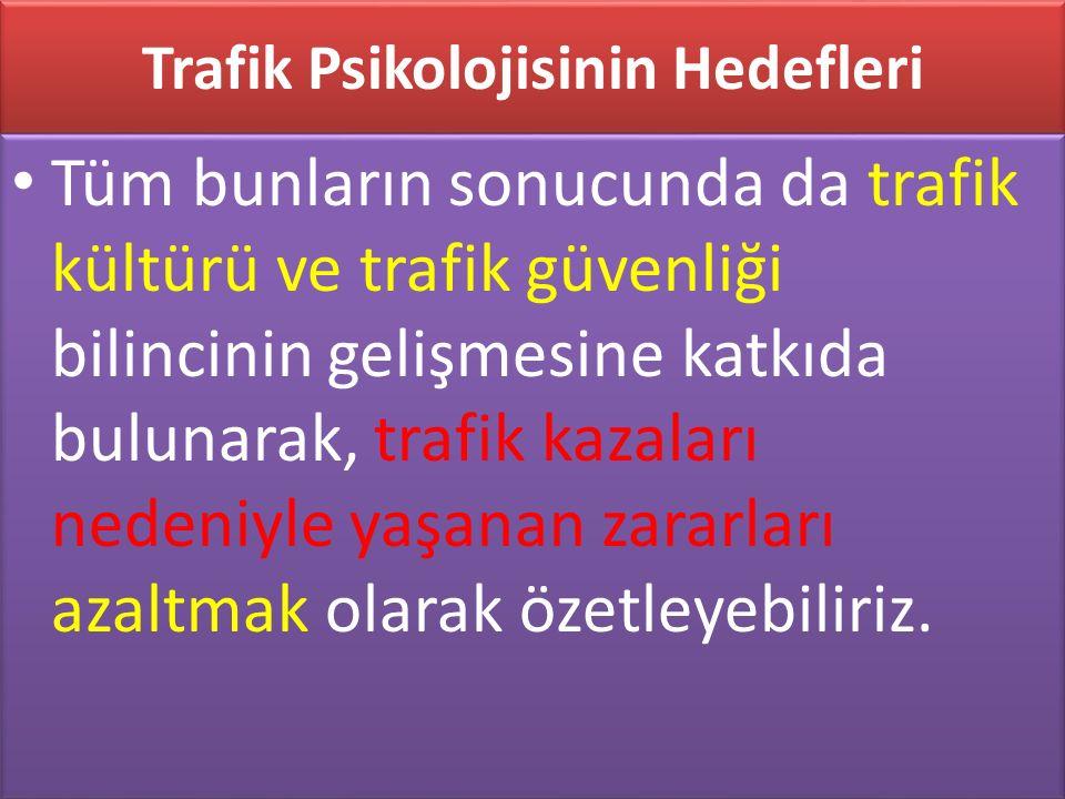 Trafik Psikolojisinin Hedefleri
