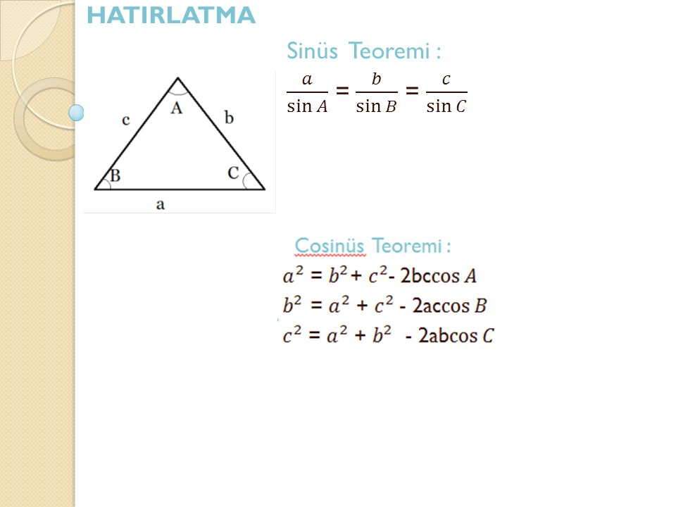 HATIRLATMA Sinüs Teoremi : 𝑎 sin 𝐴 = 𝑏 sin 𝐵 = 𝑐 sin 𝐶