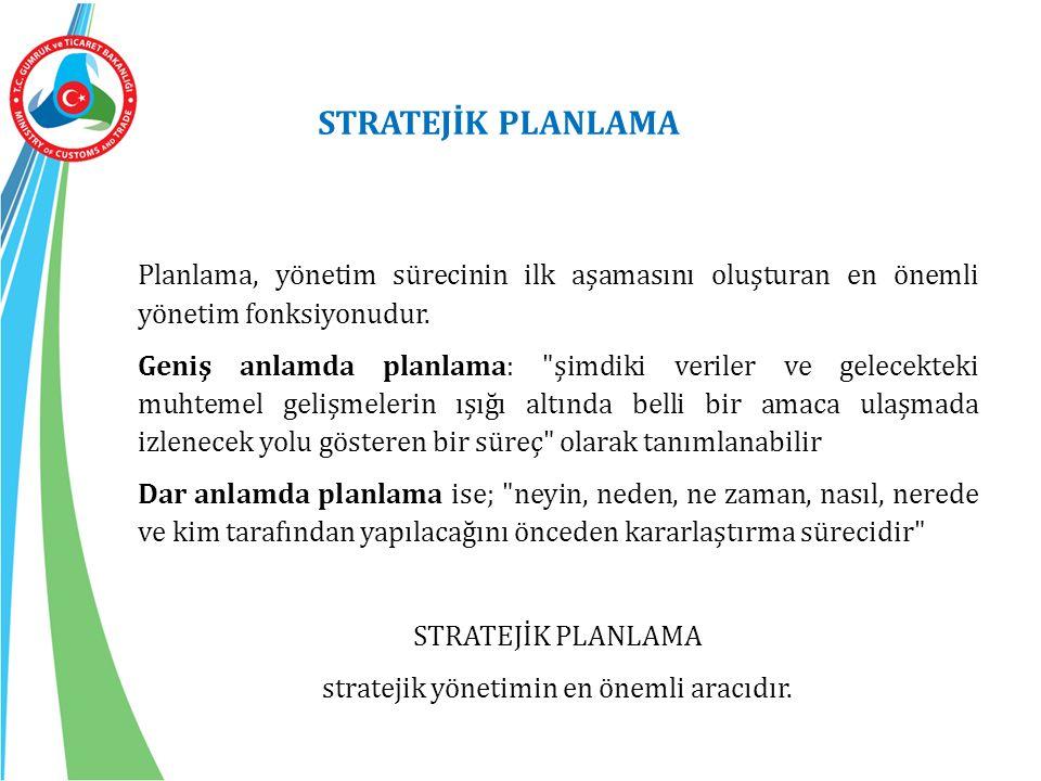 stratejik yönetimin en önemli aracıdır.