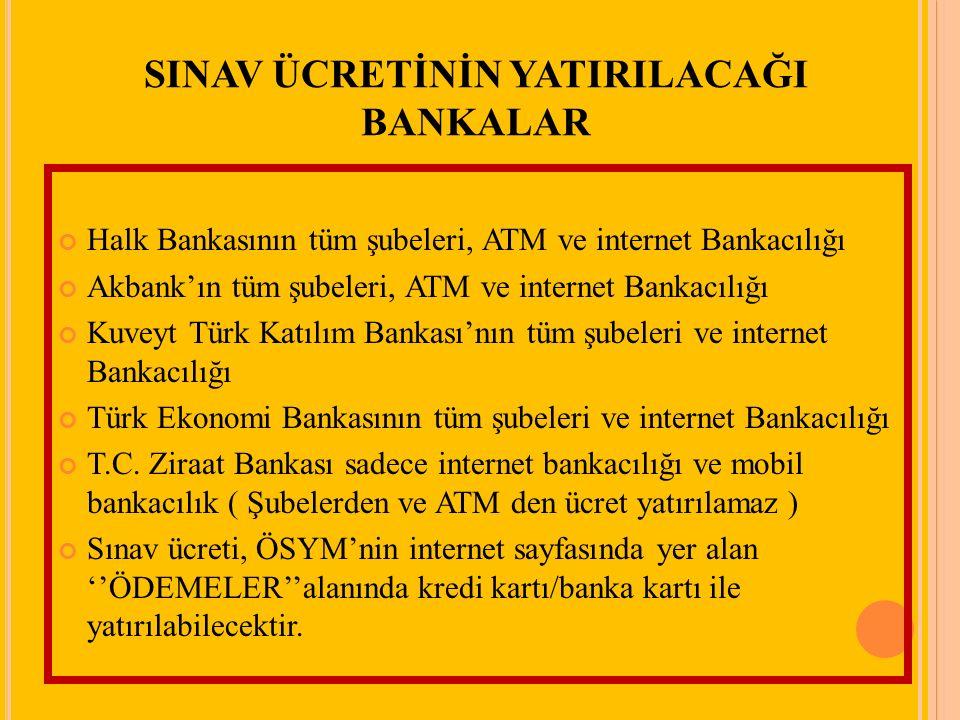 SINAV ÜCRETİNİN YATIRILACAĞI BANKALAR