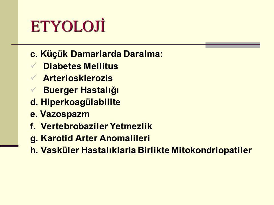 ETYOLOJİ c. Küçük Damarlarda Daralma: Diabetes Mellitus