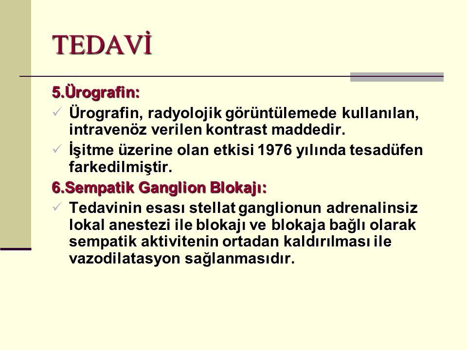 TEDAVİ 5.Ürografin: Ürografin, radyolojik görüntülemede kullanılan, intravenöz verilen kontrast maddedir.
