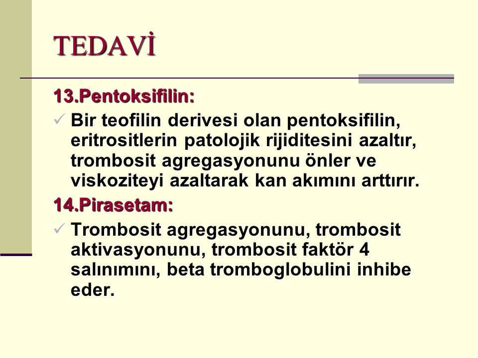 TEDAVİ 13.Pentoksifilin: