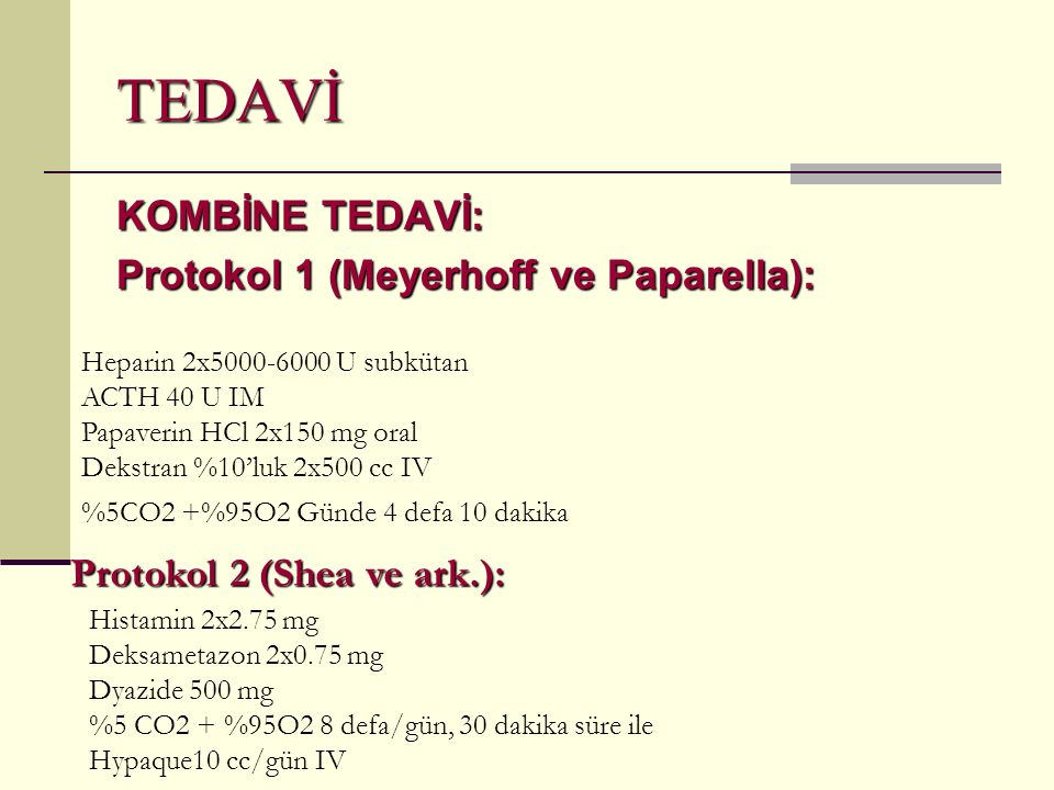 TEDAVİ KOMBİNE TEDAVİ: Protokol 1 (Meyerhoff ve Paparella):