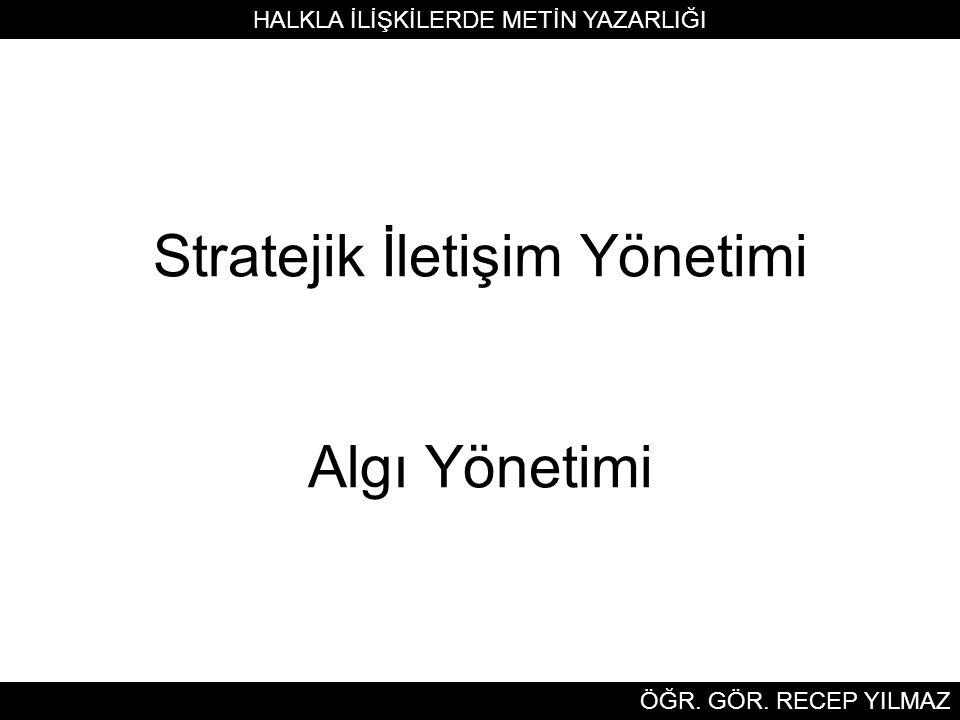 Stratejik İletişim Yönetimi Algı Yönetimi