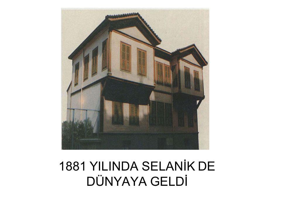 1881 YILINDA SELANİK DE DÜNYAYA GELDİ