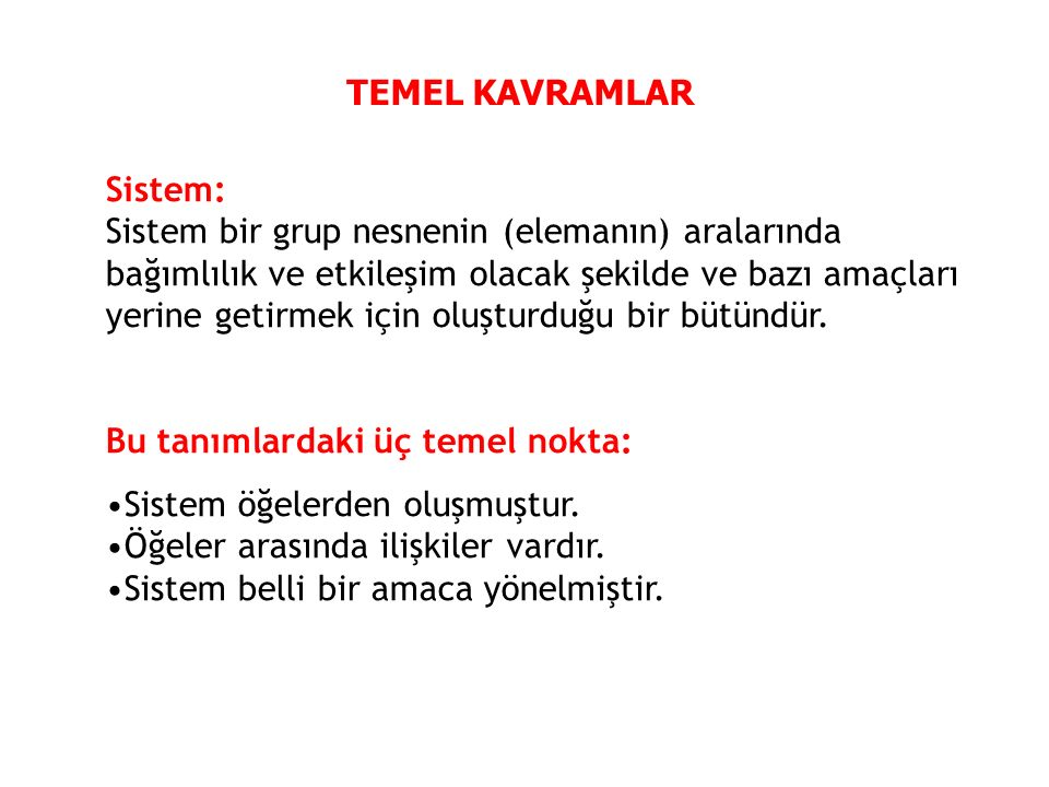 TEMEL KAVRAMLAR Sistem:
